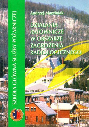 Działania ratownicze w obszarze zagrożenia radiologicznego