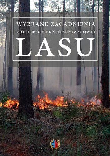 Wybrane zagadnienia z ochrony przeciwpożarowej lasu